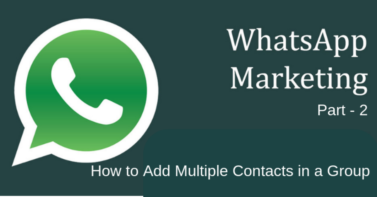 How to Add multiple contacts in Whatsapp